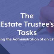 The Estate Trustee's Tasks